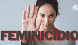 Feminicídio em pauta: quantas mais precisarão morrer?