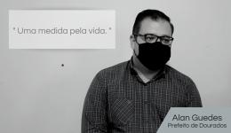 Em Dourados, pela vida, gestão Alan Guedes estabelece lockdown